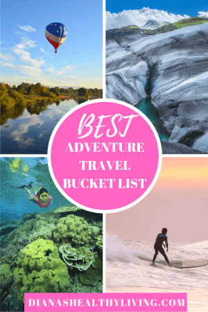 Ultimate Adventure Travel Bucket List Travel: Best Experiences & Must See Destinations Around the World. Hike to the Top of a Glacier in Iceland. Hot Air Balloon Ride in Arizona. Swim with the Sharks in the Bahamas. Try Surfing in Costa Rica. Visit the Swimming Pigs of Exuma