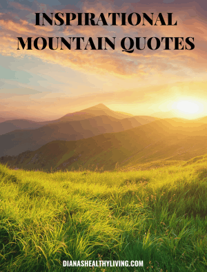 Are you on the hunt for the most inspirational mountain quotes? Check out this ultimate list of quotes about mountains to inspire and motivate the adventurer in you. These are great mountain quote captions for Instagram. Get out there and explore the beautiful mountains. #mountainquotes #quotesaboutmountain #mountains #hiking #adventure |mountain quote |mountains quotes| climbing the mountain quotes| inspirational mountain quotes| quotes about mountain| short mountain quotes| mountain climbing quotes