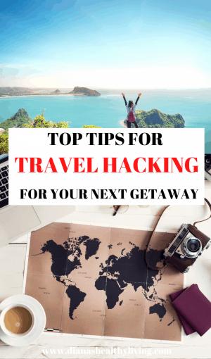 TOP TRAVEL HACKING TIPS